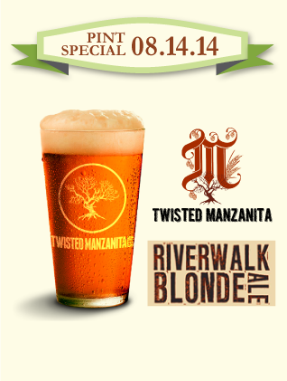 First Street Alehouse Pint Night Special—August 14, 2014—Twisted Manzanita Brewing's Riverwalk Blonde